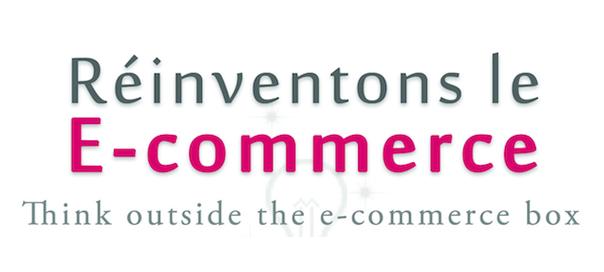 Réinventons le E-commerce
